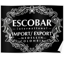 Escobar Import and Export WHITE Poster