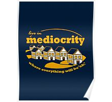 Live in Mediocrity Poster