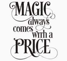 Magic Always Comes With a Price Kids Tee
