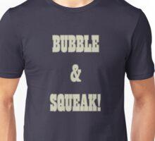 Bubble and Squeak! Unisex T-Shirt