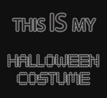 This IS my Halloween Costume Tee by Corri Gryting Gutzman