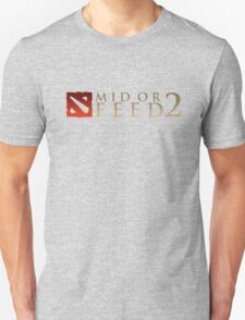 Mid or Feed 2 T-Shirt