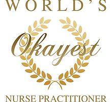 World's Okayest Nurse Practitioner by thepixelgarden