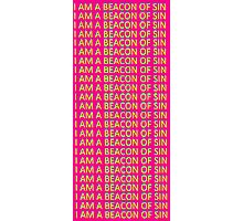 i am a beacon of sin Photographic Print