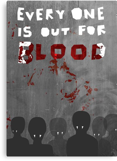 everyone is out for blood by sixsixninenine