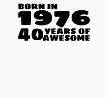Born in 1976 - 40 Years of Awesome T-Shirt