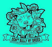 DON'T BULLY MY BREED ROSES by urbansuburban