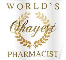 World's Okayest Pharmacist Poster