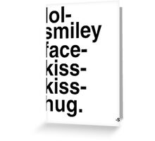 lol-smiley-face-kiss-kiss-hug! Greeting Card