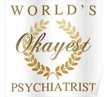 World's Okayest Psychiatrist Poster