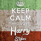 Keep Calm And Love Harry Styles by thomas1700