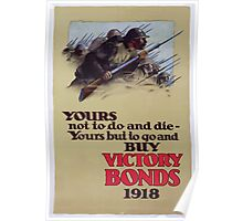 Yours not to do and die   yours but to go and buy Victory Bonds Poster