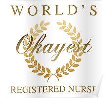 World's Okayest Registered Nurse Poster