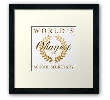 World's Okayest School Secretary Framed Print