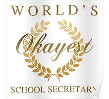 World's Okayest School Secretary Poster