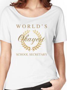 World's Okayest School Secretary Women's Relaxed Fit T-Shirt
