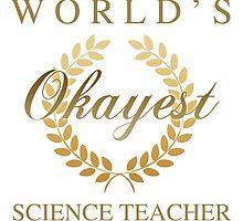 World's Okayest Science Teacher by thepixelgarden