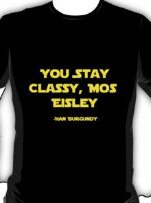 You Stay Classy, Mos Eisley T-Shirt