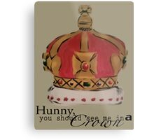 See me in a crown Metal Print