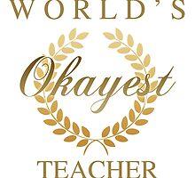 World's Okayest Teacher by thepixelgarden