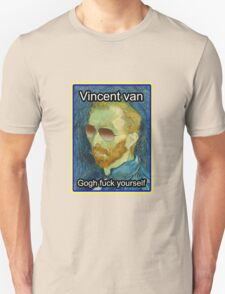 Vincent van Gogh Fuck Yourself Unisex T-Shirt