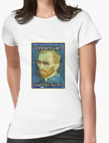 Vincent van Gogh Fuck Yourself Womens Fitted T-Shirt