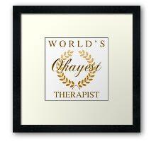 World's Okayest Therapist Framed Print