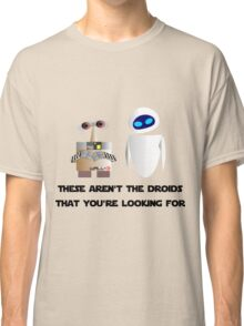 These aren't the droids that you're looking for Classic T-Shirt