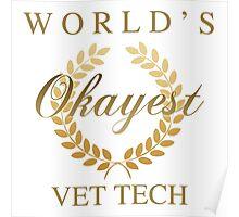 World's Okayest Vet Tech Poster