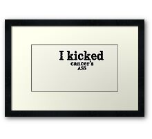 I kicked cancer's ass Framed Print