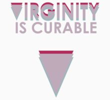 Virginity is curable T-Shirt