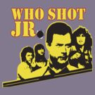 Who Shot JR by BUB THE ZOMBIE