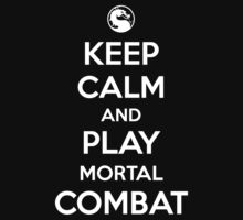 Keep Calm and Play Mortal Combat, by aizo