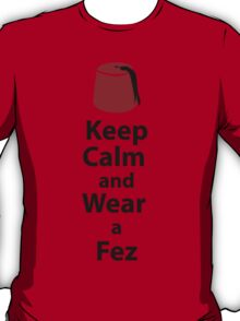 Keep Calm and Wear a Fez color T-Shirt