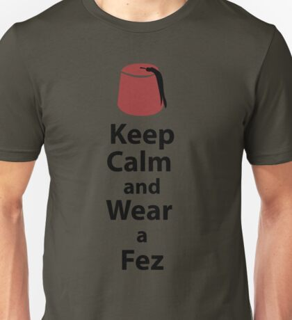 Keep Calm and Wear a Fez color Unisex T-Shirt