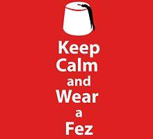 Keep Calm and Wear a Fez - White Unisex T-Shirt