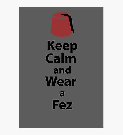Keep Calm and Wear a Fez - Grey Photographic Print