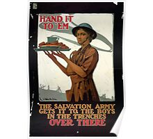 Hand it to em The Salvation Army gets it to the boys in the trenches over there Poster