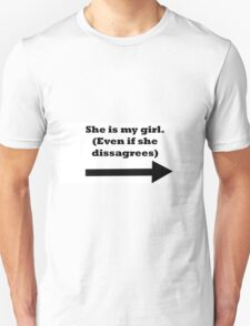 Even if she disagrees T-Shirt