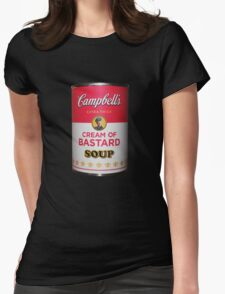 Campbell's Extra Thick Cream of Bastard Soup v.2.0 Womens Fitted T-Shirt