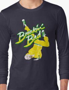 Breakin' Bad Long Sleeve T-Shirt