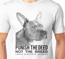 PUNISH THE DEED NOT THE BREED v2 Unisex T-Shirt