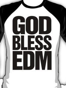 God Bless EDM (Electronic Dance Music) [black] T-Shirt