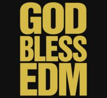 God Bless EDM (Electronic Dance Music) [mustard] by DropBass