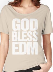 God Bless EDM (Electronic Dance Music) [white] Women's Relaxed Fit T-Shirt