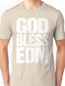God Bless EDM (Electronic Dance Music) [white] Unisex T-Shirt