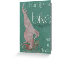 I Can Ride My Bike With No Hands Greeting Card