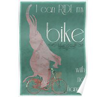 I Can Ride My Bike With No Hands Poster