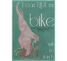 I Can Ride My Bike With No Hands Photographic Print
