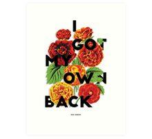 I Got My Own Back, 2015 Art Print